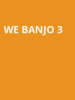 We Banjo 3 at Stanley Theatre